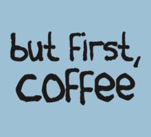 but first, coffee Kids Clothes