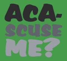 Aca scuse me by d1bee