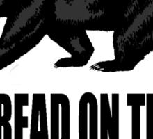Don't Tread on the Bear Sticker