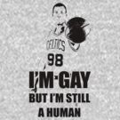 I'm Gay But I'm Still a Human by Barbo