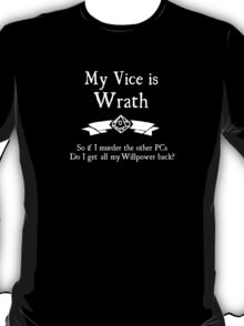 My Vice is Wrath - For Dark Shirts T-Shirt