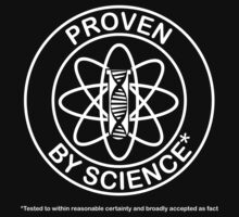 Proven by Science [light design for dark t-shirt] by bridge8