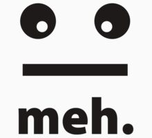 meh. by BrightDesign