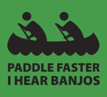 Paddle Faster I Hear Banjos by BrightDesign