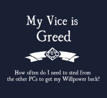 My Vice is Greed - For Dark Shirts by Serenity373737