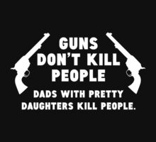 Guns Don't Kill People by BrightDesign