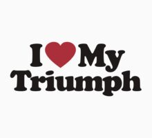 I Love My Triumph by iheart