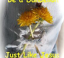 Be a Dandelion  by DreamCatcher/ Kyrah Barbette L Hale