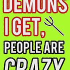 People are crazy by nimbusnought