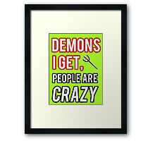 People are crazy Framed Print