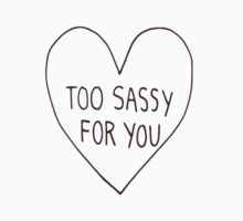 Too Sassy For You by Shannon Barter