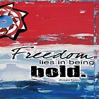 Bold Freedom by Teca Burq