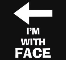 I'm With Face by Alsvisions