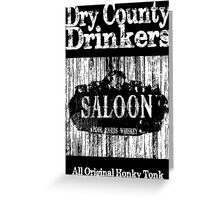 Dry County Drinkers - Saloon Greeting Card