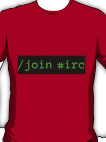 /join #irc green on black T-Shirt