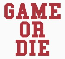 Game or Die by GeekGamer