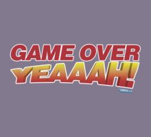 Game Over Yeeaaahhh! by GeekGamer