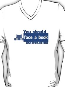 YOU SHOULD FACE A BOOK SOMETIMES T-Shirt
