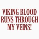 Viking Blood Runs Through My Veins by BrightDesign