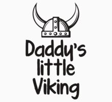 Daddy's Little Viking by BrightDesign