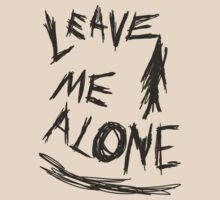 Leave Me Alone by ashraae