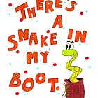 There's A Snake In My Boot by LittleMizMagic