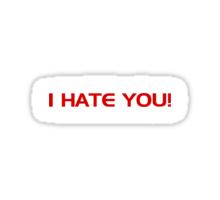 I Hate You Sticker