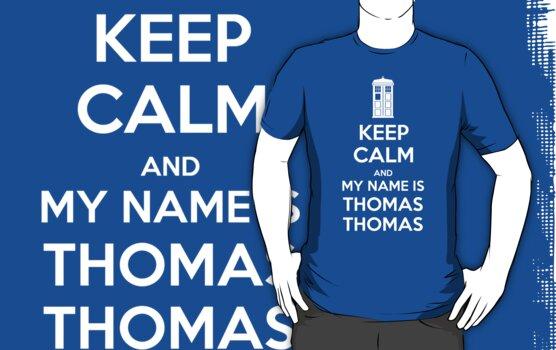 KEEP CALM and my name is Thomas Thomas by Golubaja