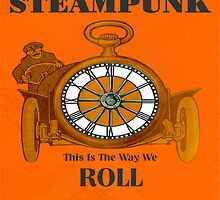 Steampunk - The Way We Roll by Tickleart
