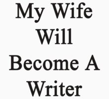 My Wife Will Become A Writer  by supernova23