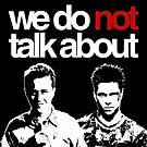 We Do Not Talk About (Fight Club) by RadRecorder