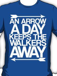 An Arrow A Day, Keeps The Walkers Away T-Shirt