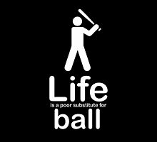 Ball v Life - Black by Ron Marton