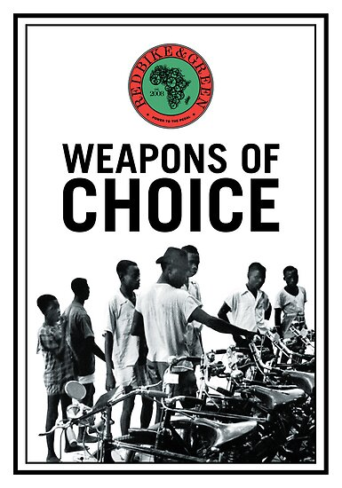 Weapons of Choice Poster by redbikegreen