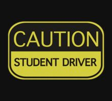 Caution Student Driver by BrightDesign