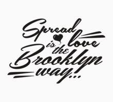 ''Spread love is the Brooklyn way'' Black by DaCompany