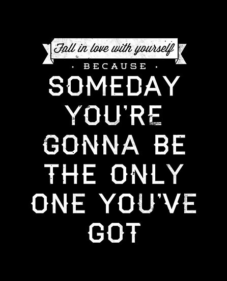 Someday You're Gonna Be The Only One You've Got (faded) by laurenschroer