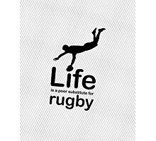 Rugby v Life - Black Graphic Photographic Print