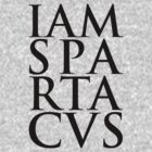 Spartacus - I Am Spartacus by scatman