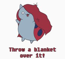 Put A Blanket Over It! by NatashaAliese