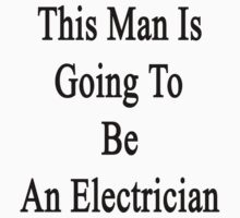 This Man Is Going To Be An Electrician  by supernova23