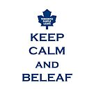 Keep Calm and BELEAF! by SublimeKush