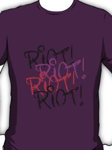 Riot Riot Riot T-Shirt