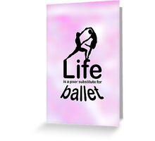 Ballet v Life Greeting Card