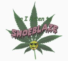 ya, I listen to shoeblaze by marinasakimoto
