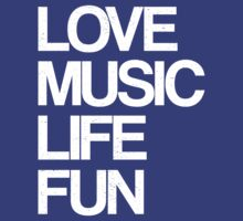 Love Music Life Fun by DropBass