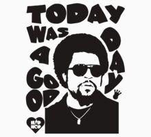 Today Was A Good Day | Ice Cube Shirt by FreshThreadShop