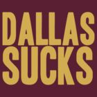 Washington Redskins - Dallas sucks - gold by MOHAWK99