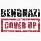 Benghazi Cover Up by morningdance