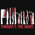 Tonight&#x27;s The Night - Blood Spatter by InsomniACK